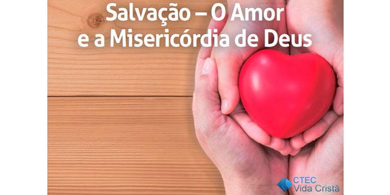 Salvação o Amor e a Misericórdia de Deus