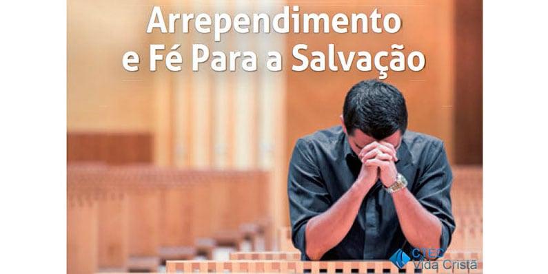 Arrependimento e Fé para Salvação
