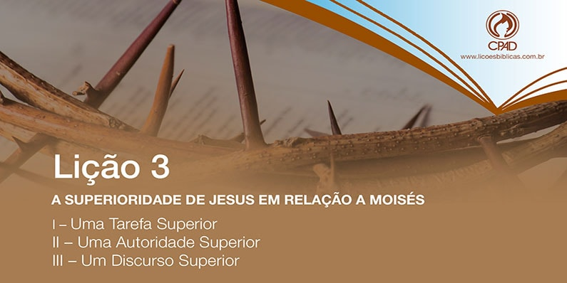 A Superioridade de Jesus em relação a Moisés