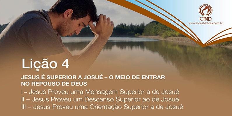 JESUS É SUPERIOR A JOSUÉ – O MEIO DE ENTRAR NO REPOUSO DE DEUS