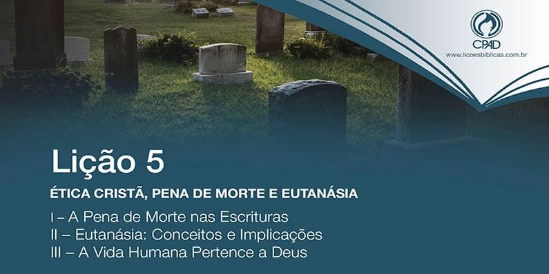 Ética Cristã Pena de Morte e Eutanásia