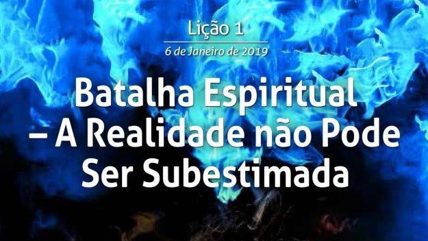 Batalha Espiritual - A realidade não pode ser subestimada